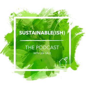 Logo du podcast Sustainable (ish) de Jen Gale